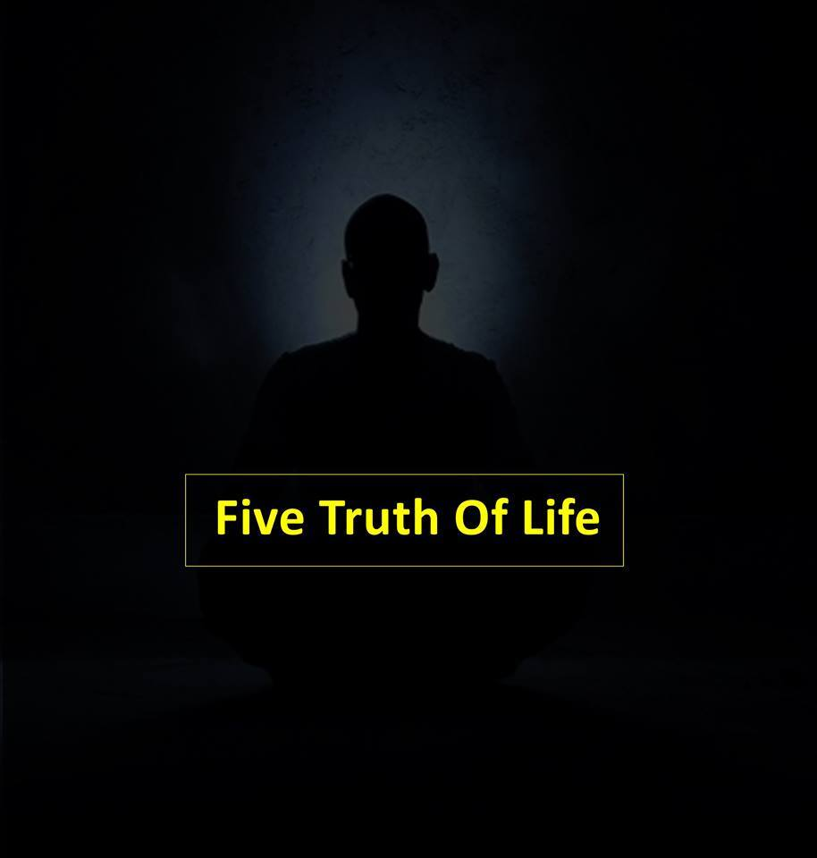 5 Truths Of Life!