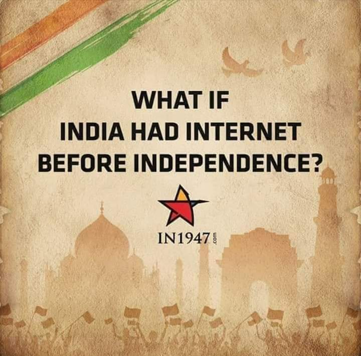 What if India had Internet before Independence?